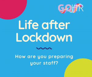 Life after Lockdown, getting your employees back to work